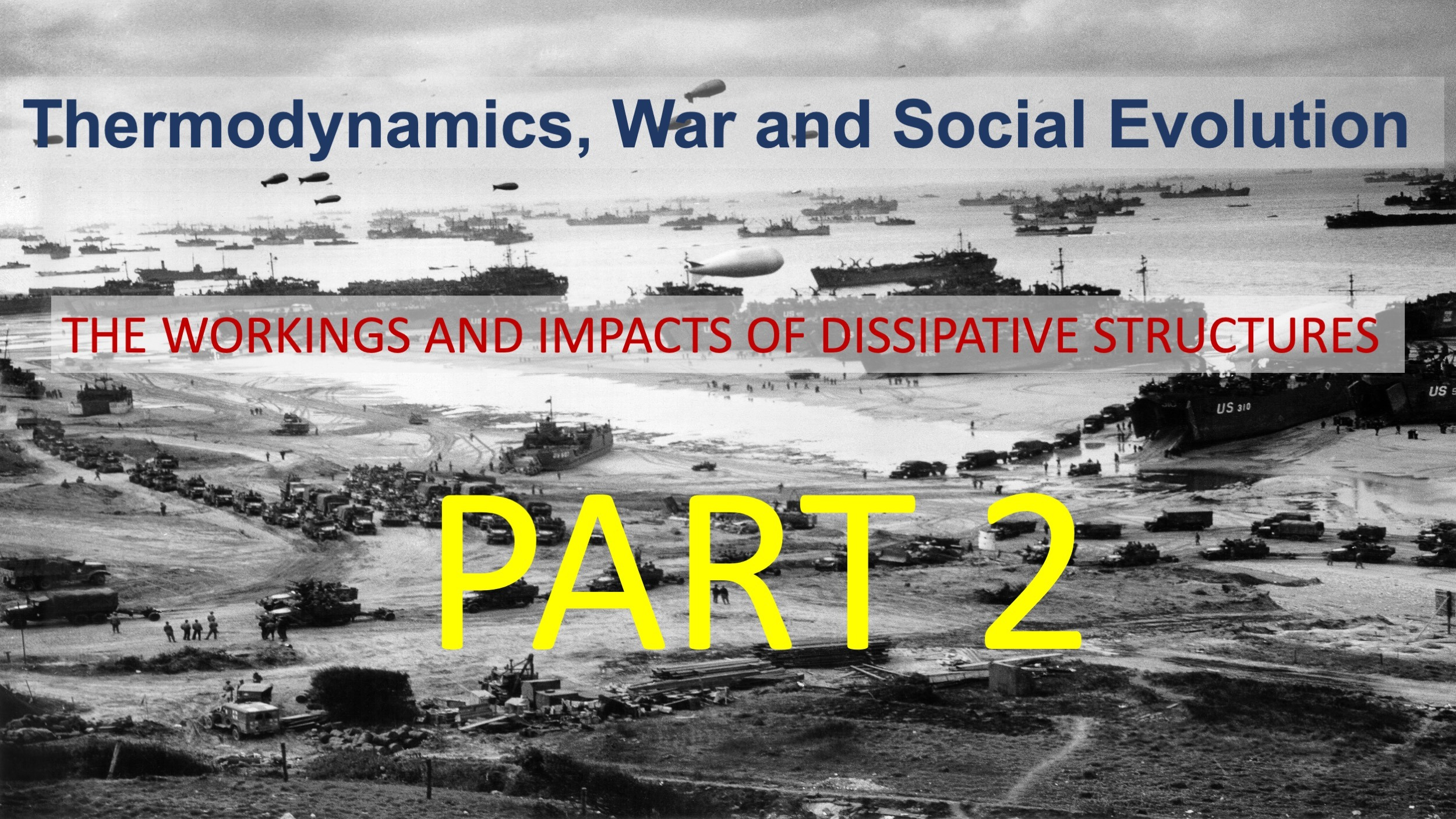DISSIPATIVE STRUCTURES EXPLAINED: PART 2, PATTERNS IN WAR DYNAMICS