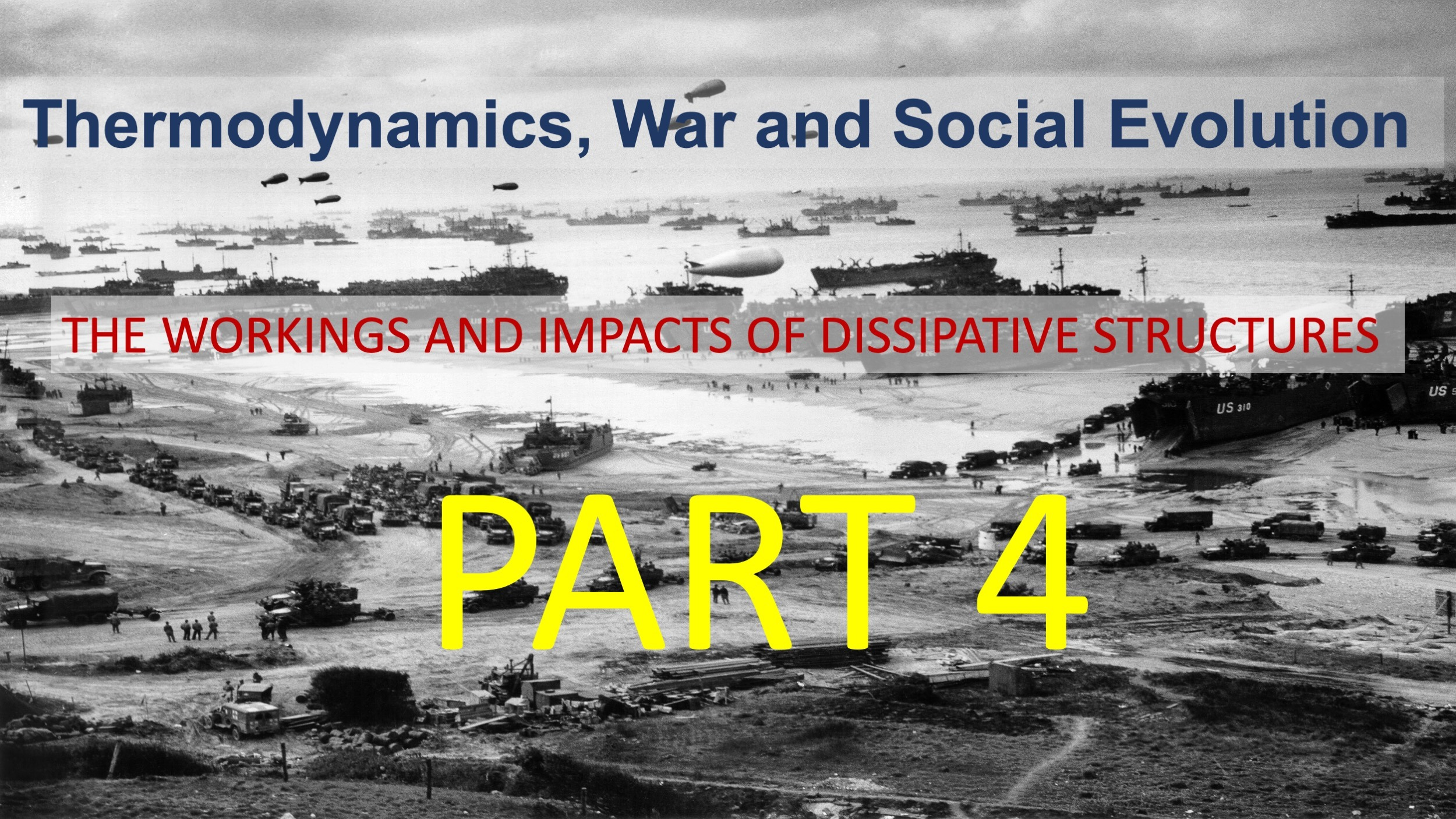 DISSIPATIVE STRUCTURES EXPLAINED: PART 4, PATTERNS IN WAR DYNAMICS EXPLAINED