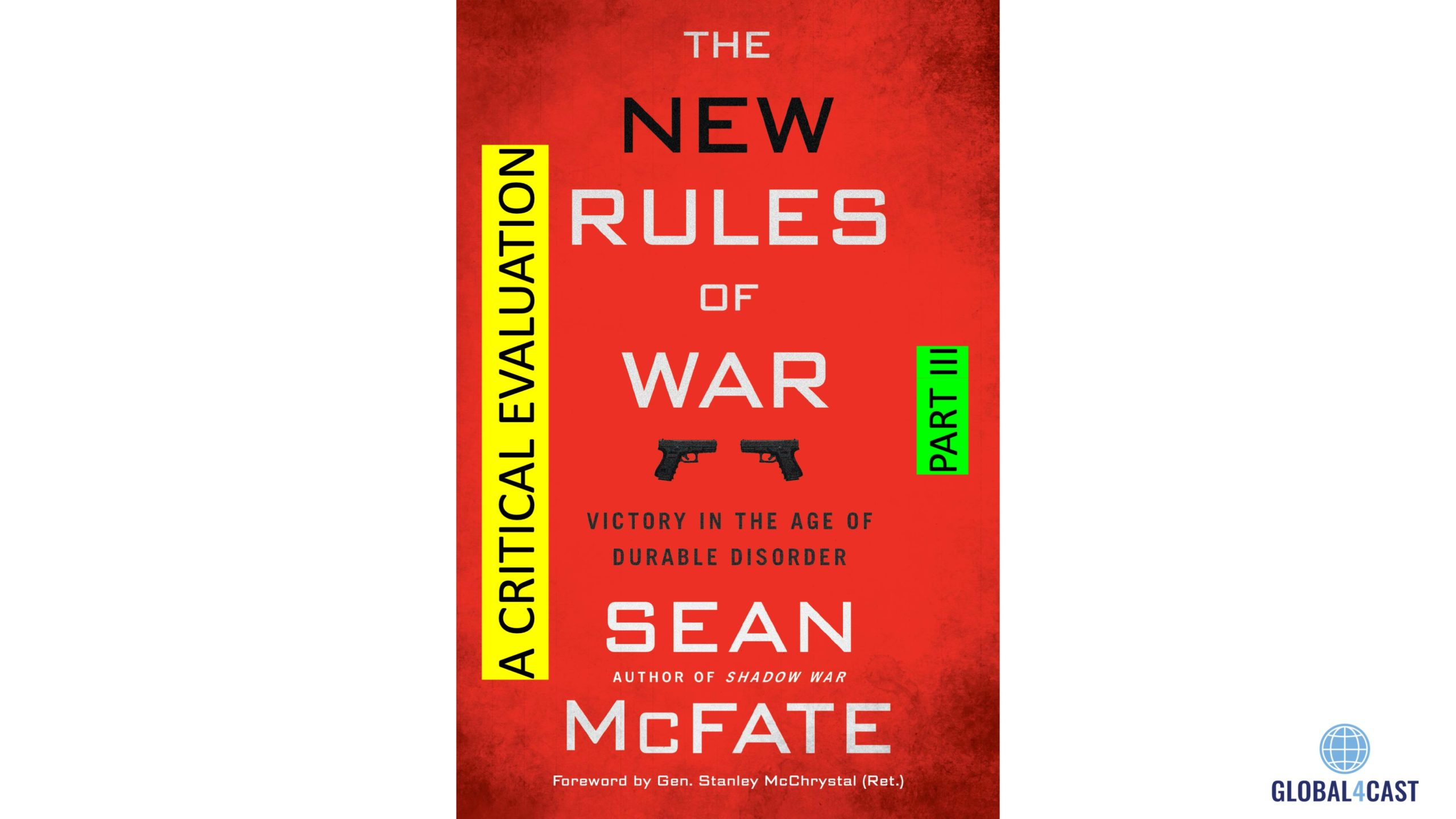 """A CRITICAL EVALUATION OF """"THE NEW RULES OF WAR, VICTORY IN THE AGE OF DURABLE DISORDER"""", PART III"""