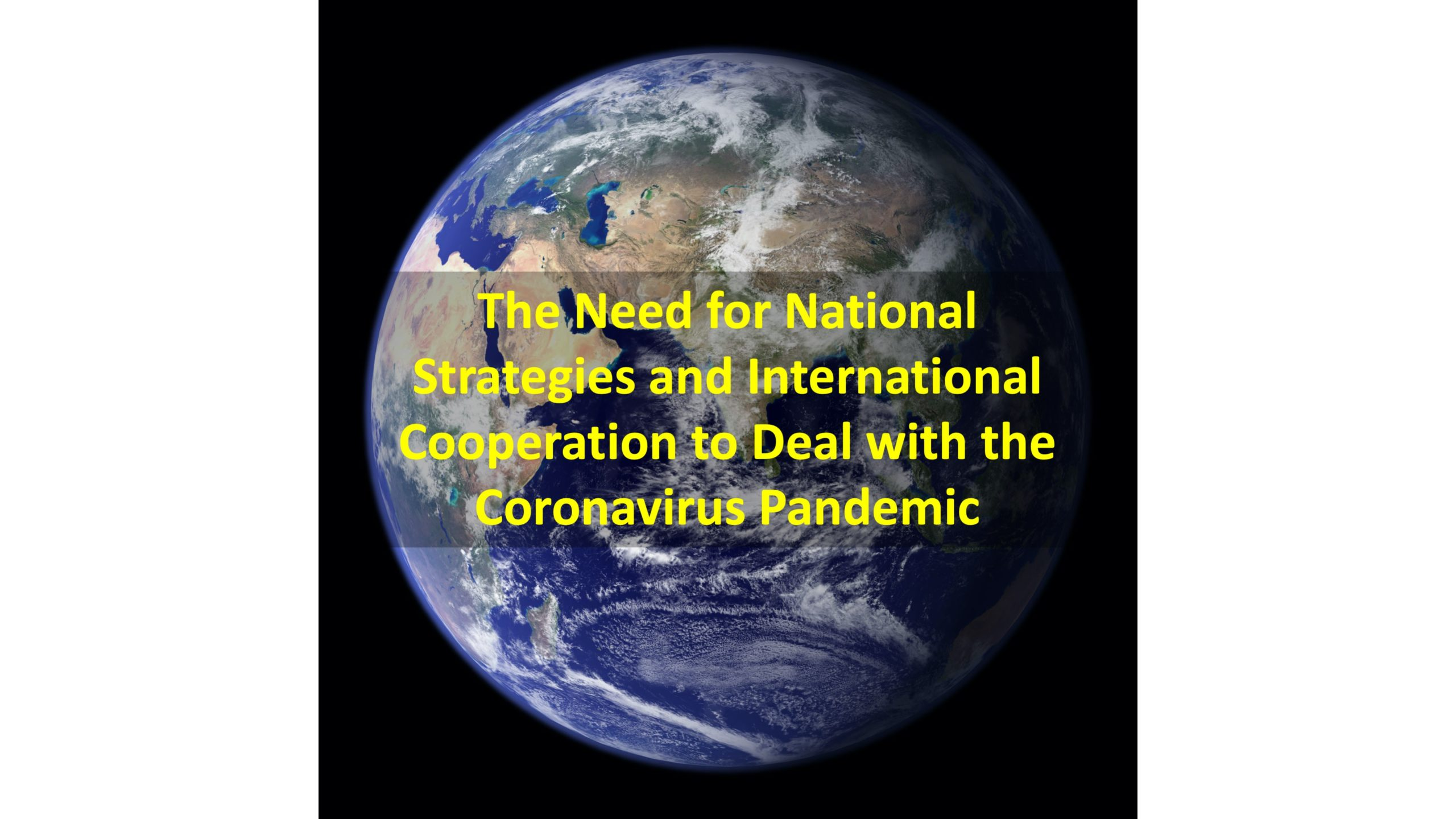 The Need for National Strategies and International Cooperation to Deal with the Coronavirus Pandemic